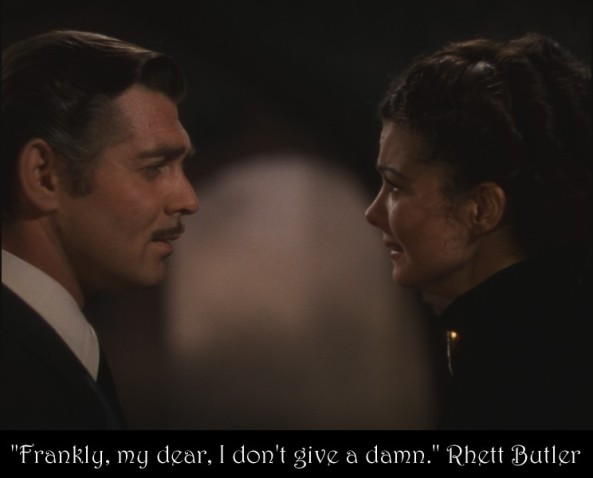 Frankly my dear - Gone with the Wind